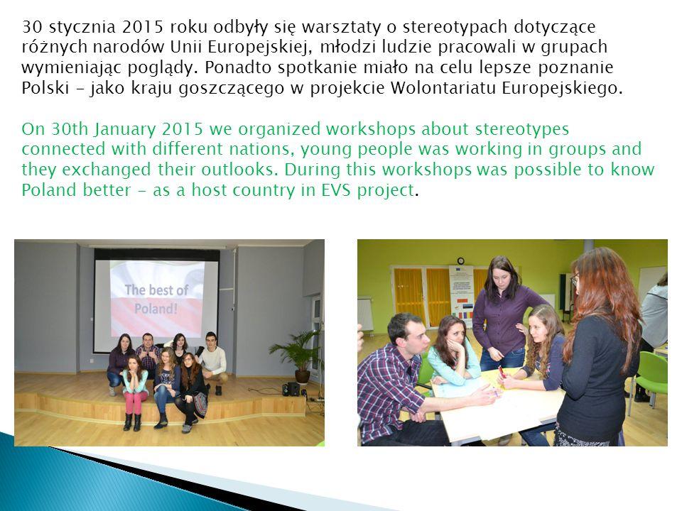 30 stycznia 2015 roku odbyły się warsztaty o stereotypach dotyczące różnych narodów Unii Europejskiej, młodzi ludzie pracowali w grupach wymieniając poglądy.