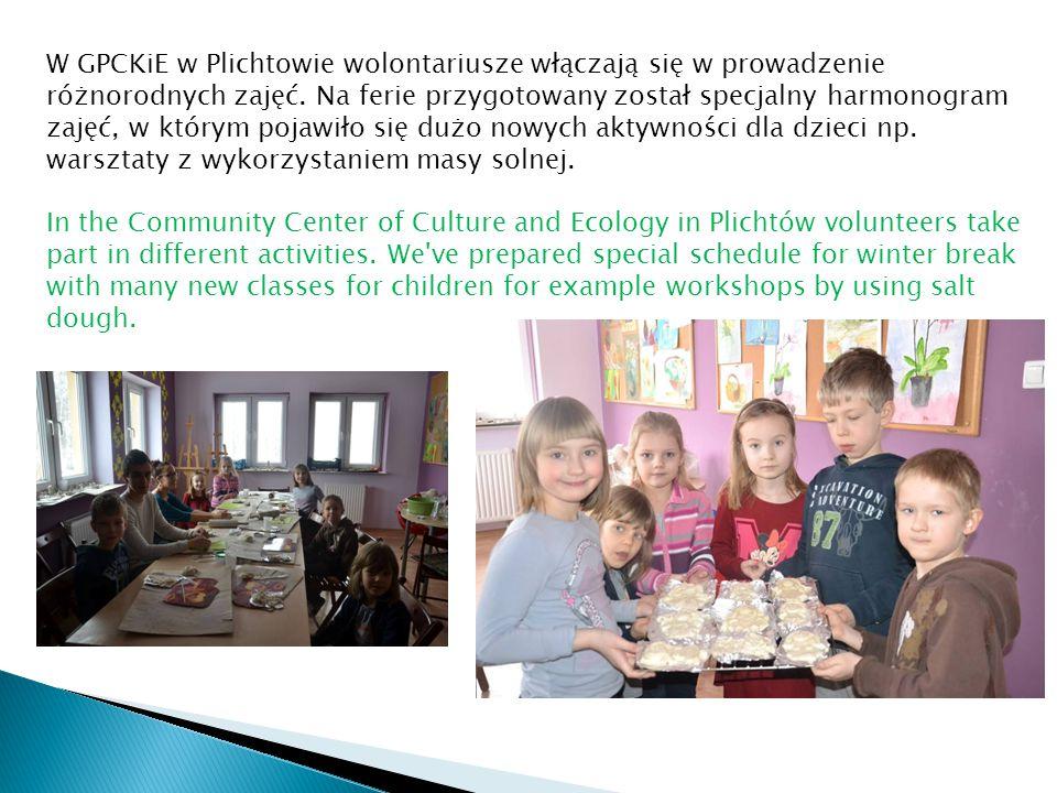 W GPCKiE w Plichtowie wolontariusze włączają się w prowadzenie różnorodnych zajęć. Na ferie przygotowany został specjalny harmonogram zajęć, w którym