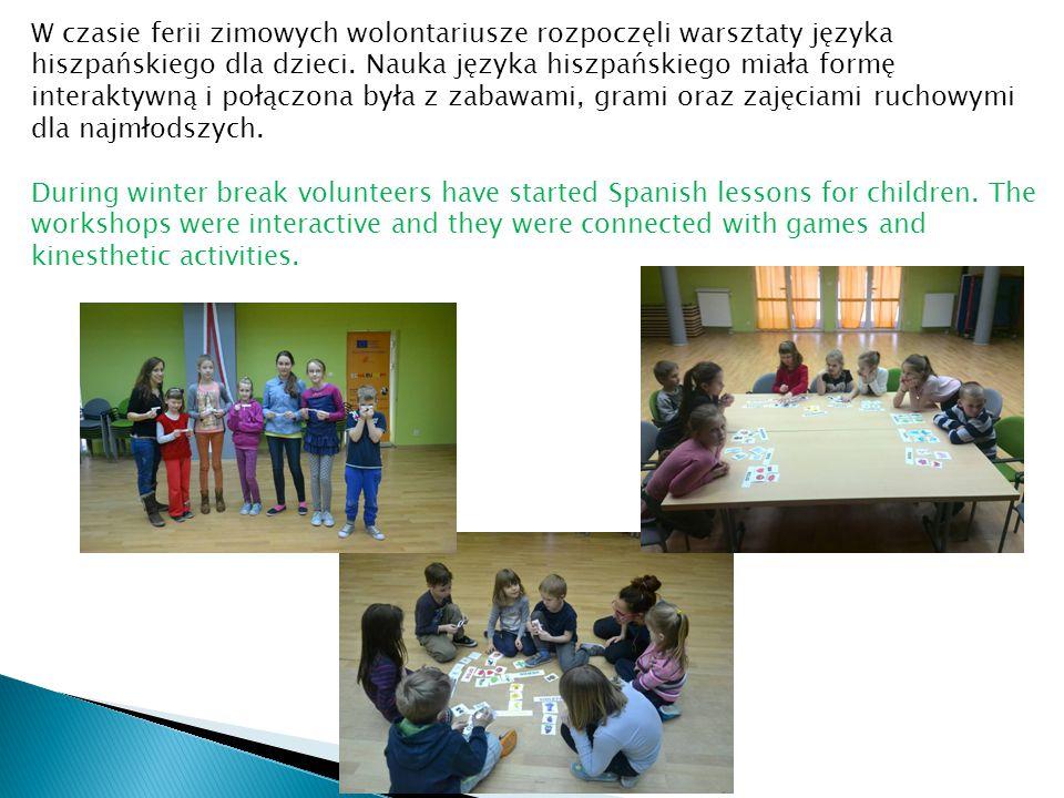 W czasie ferii zimowych wolontariusze rozpoczęli warsztaty języka hiszpańskiego dla dzieci. Nauka języka hiszpańskiego miała formę interaktywną i połą