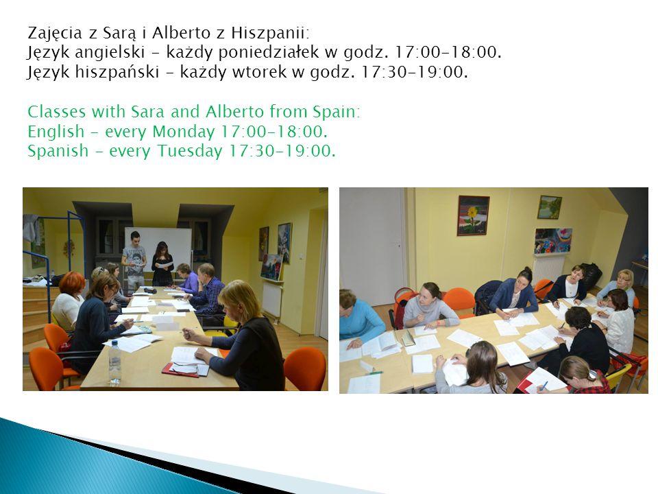 Zajęcia z Sarą i Alberto z Hiszpanii: Język angielski - każdy poniedziałek w godz. 17:00-18:00. Język hiszpański - każdy wtorek w godz. 17:30-19:00. C