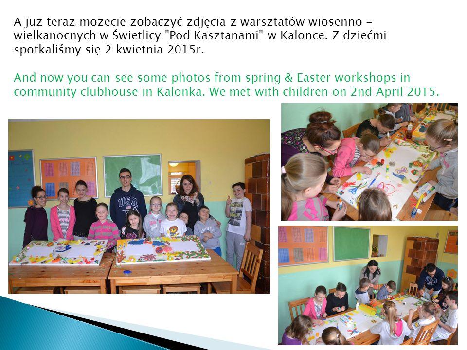 A już teraz możecie zobaczyć zdjęcia z warsztatów wiosenno - wielkanocnych w Świetlicy Pod Kasztanami w Kalonce.