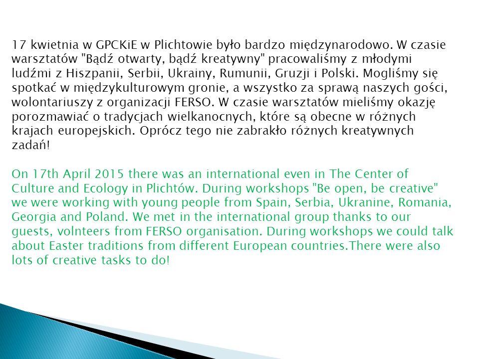 17 kwietnia w GPCKiE w Plichtowie było bardzo międzynarodowo. W czasie warsztatów