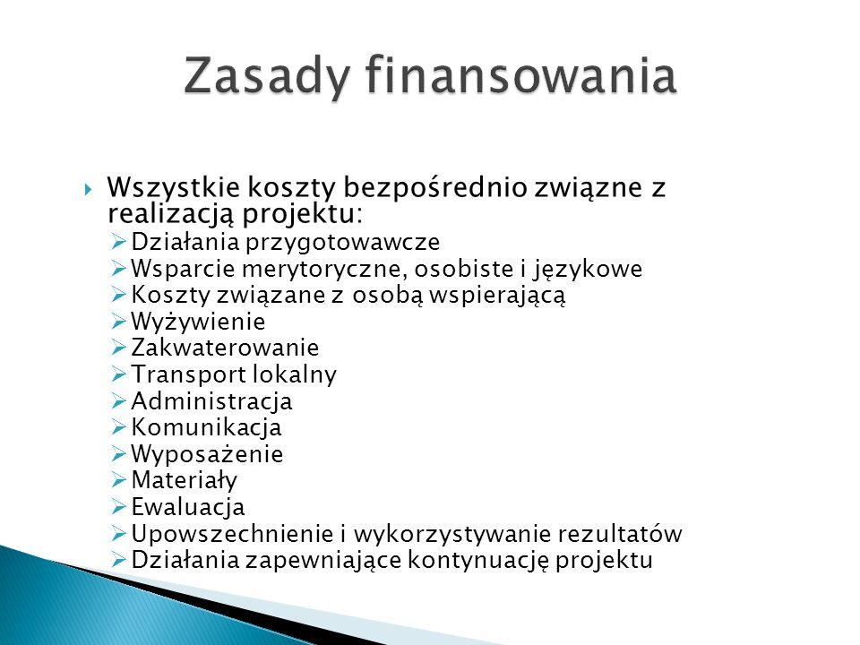 Wszystkie koszty bezpośrednio związne z realizacją projektu:  Działania przygotowawcze  Wsparcie merytoryczne, osobiste i językowe  Koszty związa