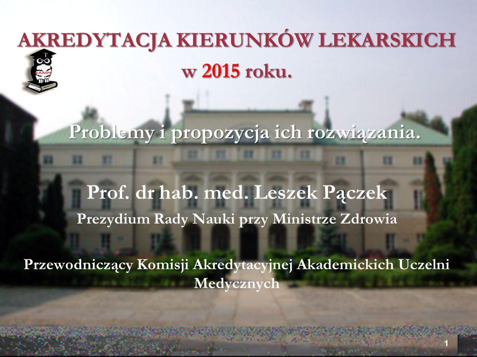 AKREDYTACJA KIERUNKÓW LEKARSKICH w 2015 roku. Problemy i propozycja ich rozwiązania.