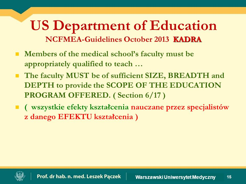KADRA US Department of Education NCFMEA-Guidelines October 2013 KADRA Members of the medical school's faculty must be appropriately qualified to teach