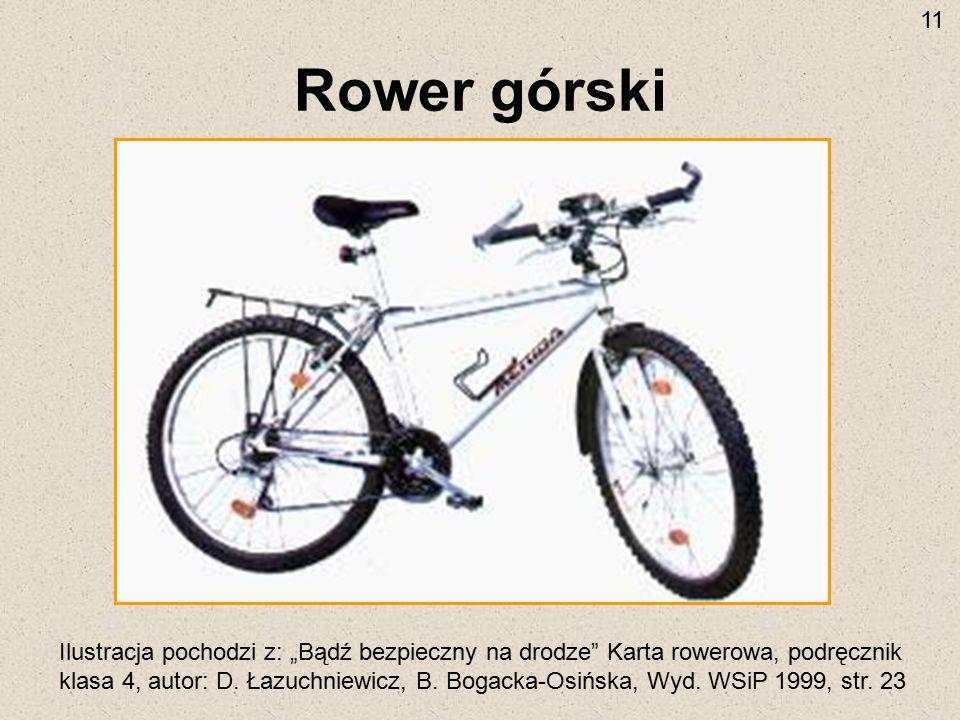 """Rower górski Ilustracja pochodzi z: """"Bądź bezpieczny na drodze"""" Karta rowerowa, podręcznik klasa 4, autor: D. Łazuchniewicz, B. Bogacka-Osińska, Wyd."""