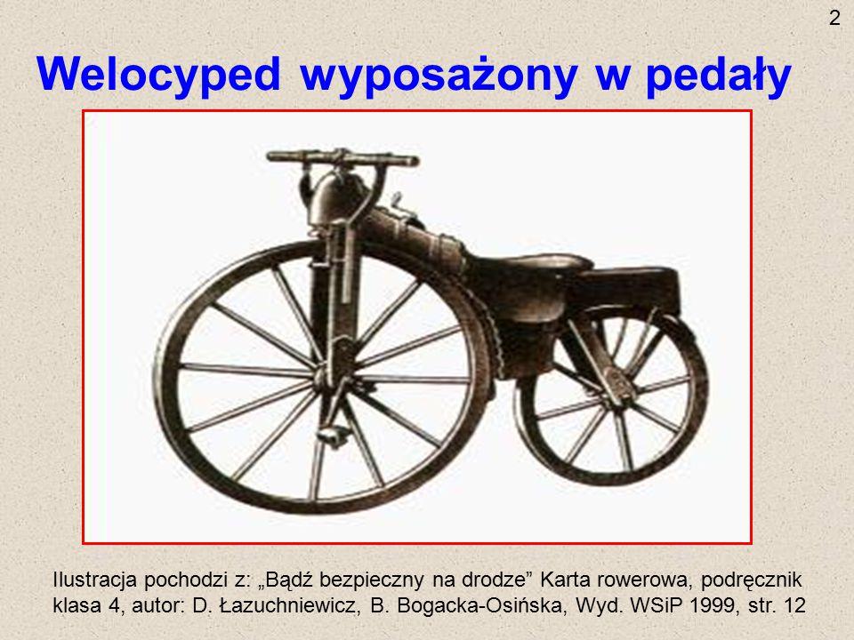 """Welocyped wyposażony w ramę z żelaza, siodełko i hamulec Ilustracja pochodzi z: """"Bądź bezpieczny na drodze Karta rowerowa, podręcznik klasa 4, autor: D."""