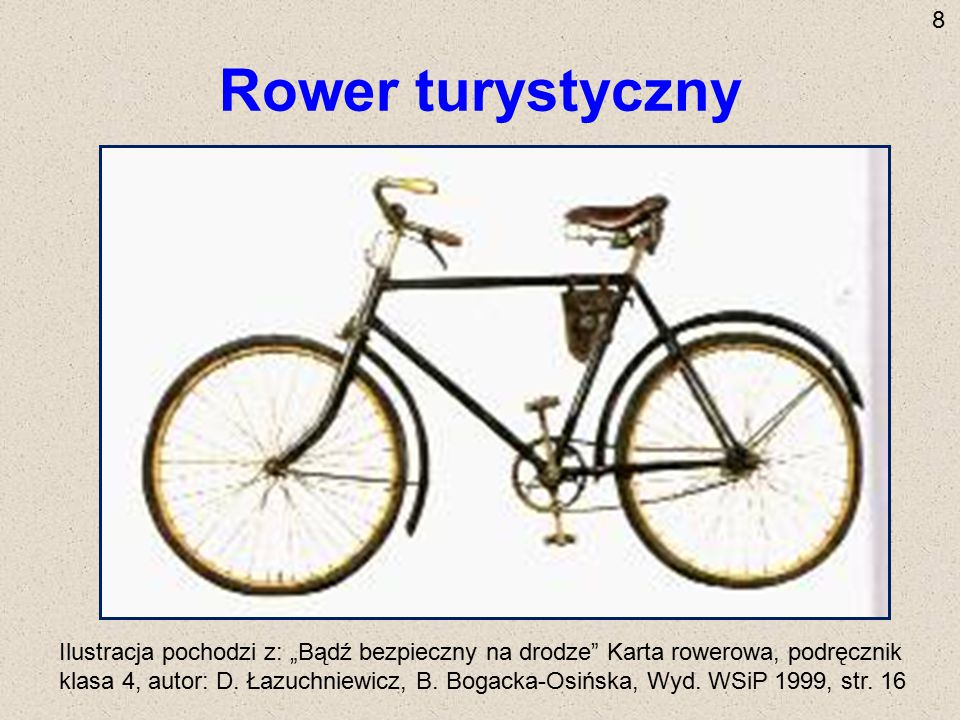 """Rower turystyczny Ilustracja pochodzi z: """"Bądź bezpieczny na drodze Karta rowerowa, podręcznik klasa 4, autor: D."""
