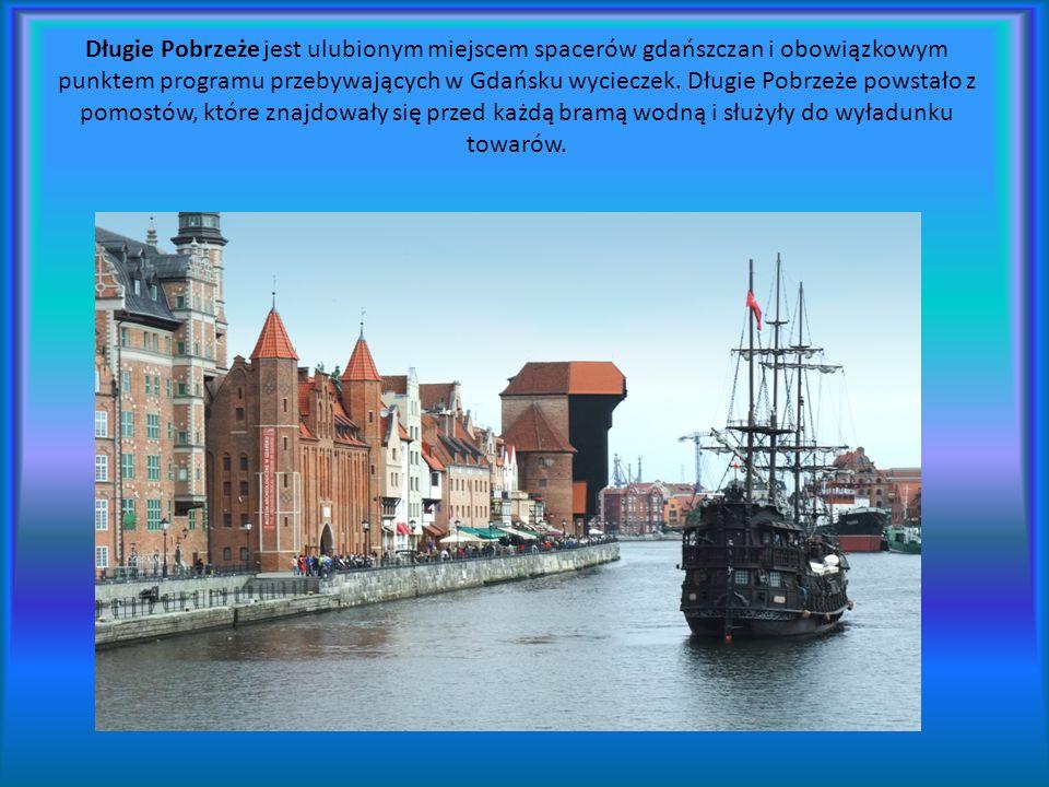 Długie Pobrzeże jest ulubionym miejscem spacerów gdańszczan i obowiązkowym punktem programu przebywających w Gdańsku wycieczek. Długie Pobrzeże powsta