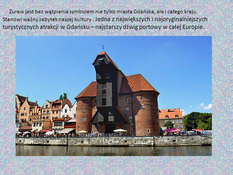 Żuraw jest bez wątpienia symbolem nie tylko miasta Gdańska, ale i całego kraju. Stanowi ważny zabytek naszej kultury. Jedna z największych i najorygin