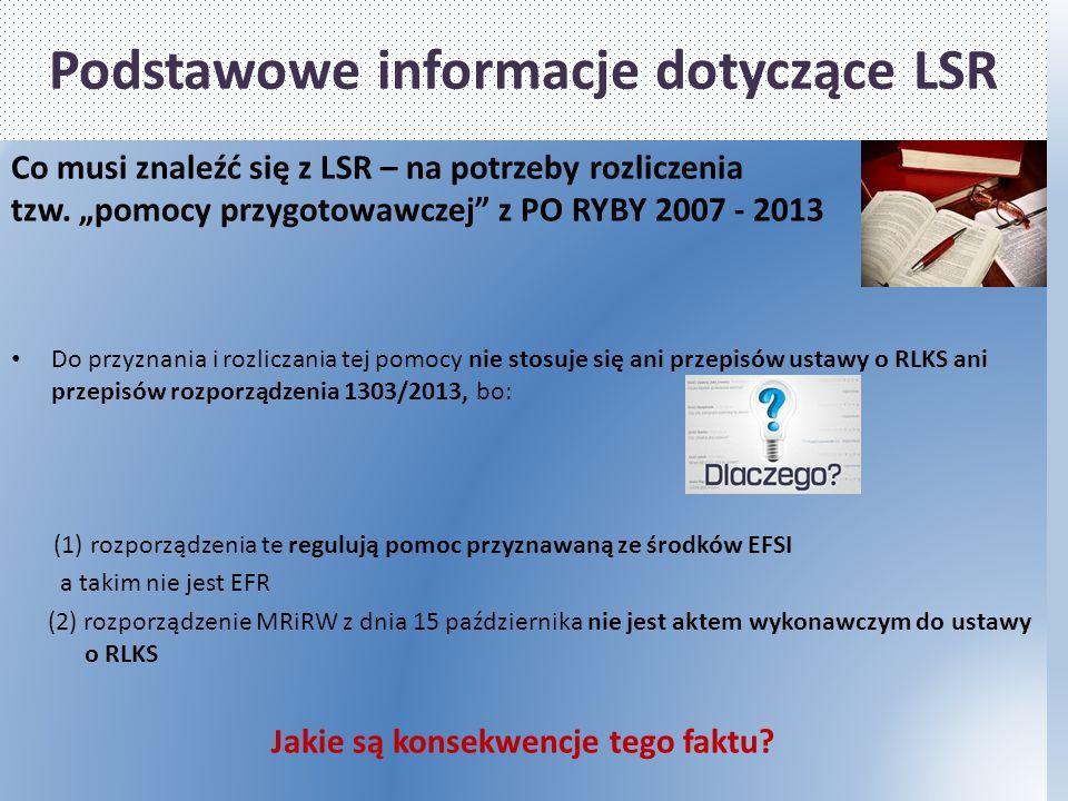 """Podstawowe informacje dotyczące LSR Co musi znaleźć się z LSR – na potrzeby rozliczenia tzw. """"pomocy przygotowawczej"""" z PO RYBY 2007 - 2013 Do przyzna"""