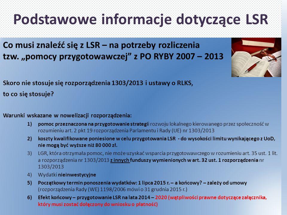 """Podstawowe informacje dotyczące LSR Co musi znaleźć się z LSR – na potrzeby rozliczenia tzw. """"pomocy przygotowawczej"""" z PO RYBY 2007 – 2013 Skoro nie"""
