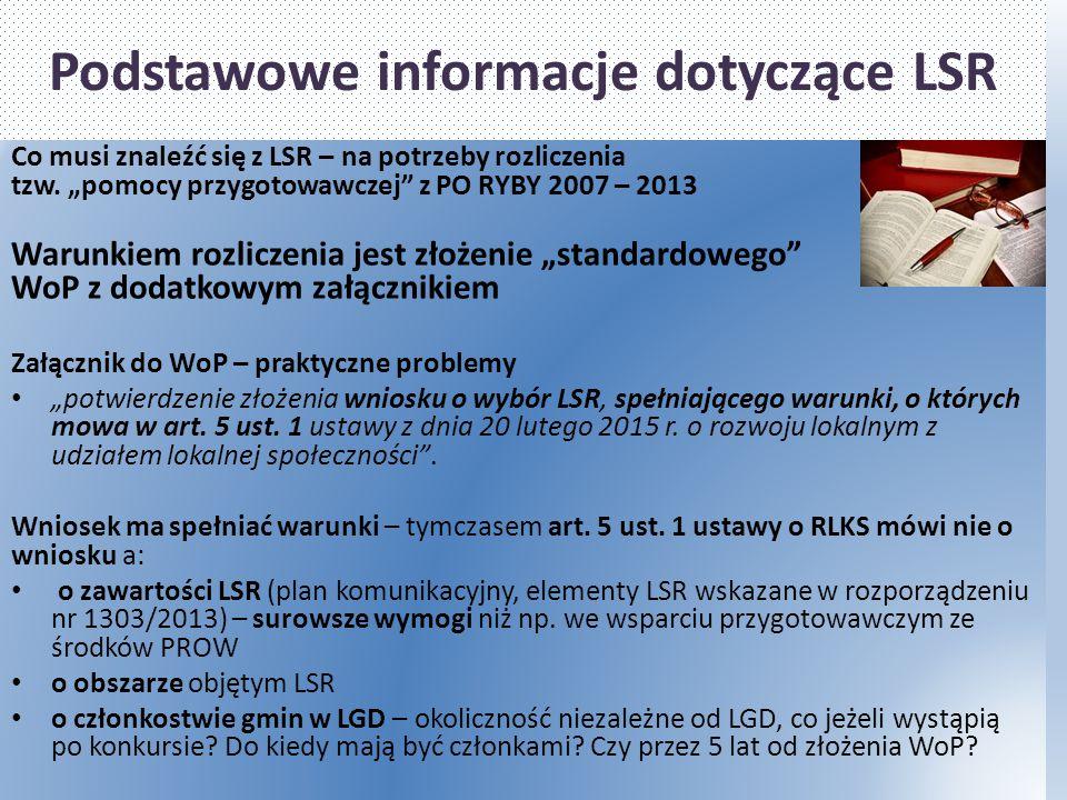 """Podstawowe informacje dotyczące LSR Co musi znaleźć się z LSR – na potrzeby rozliczenia tzw. """"pomocy przygotowawczej"""" z PO RYBY 2007 – 2013 Warunkiem"""