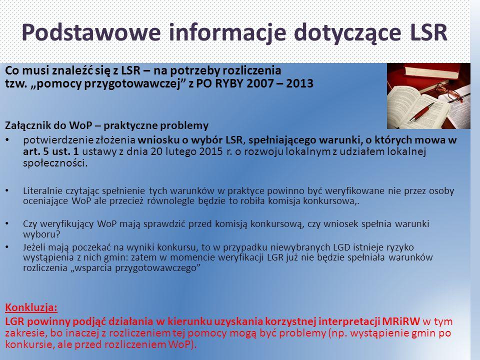 """Podstawowe informacje dotyczące LSR Co musi znaleźć się z LSR – na potrzeby rozliczenia tzw. """"pomocy przygotowawczej"""" z PO RYBY 2007 – 2013 Załącznik"""