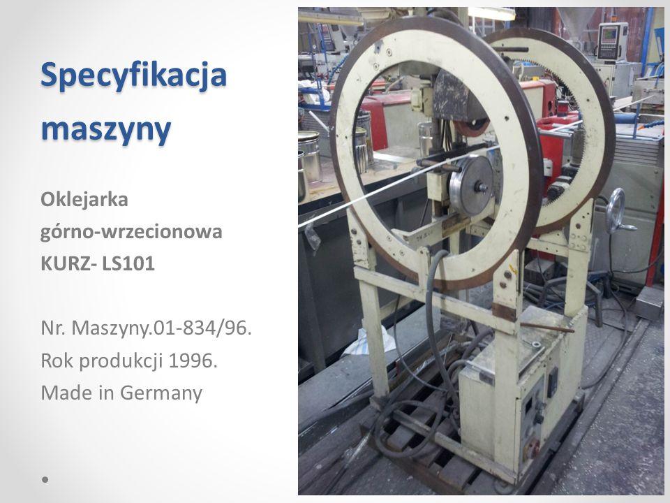 Specyfikacja maszyny Oklejarka górno-wrzecionowa KURZ- LS101 Nr. Maszyny.01-834/96. Rok produkcji 1996. Made in Germany