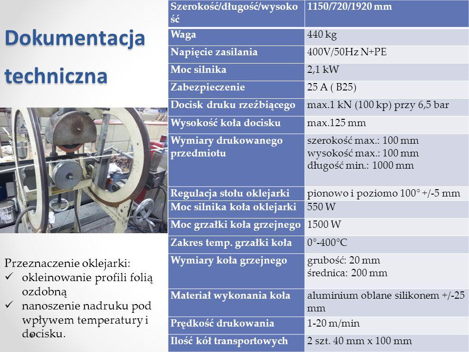 Dokumentacja techniczna Szerokość/długość/wysoko ść 1150/720/1920 mm Waga440 kg Napięcie zasilania400V/50Hz N+PE Moc silnika2,1 kW Zabezpieczenie25 A