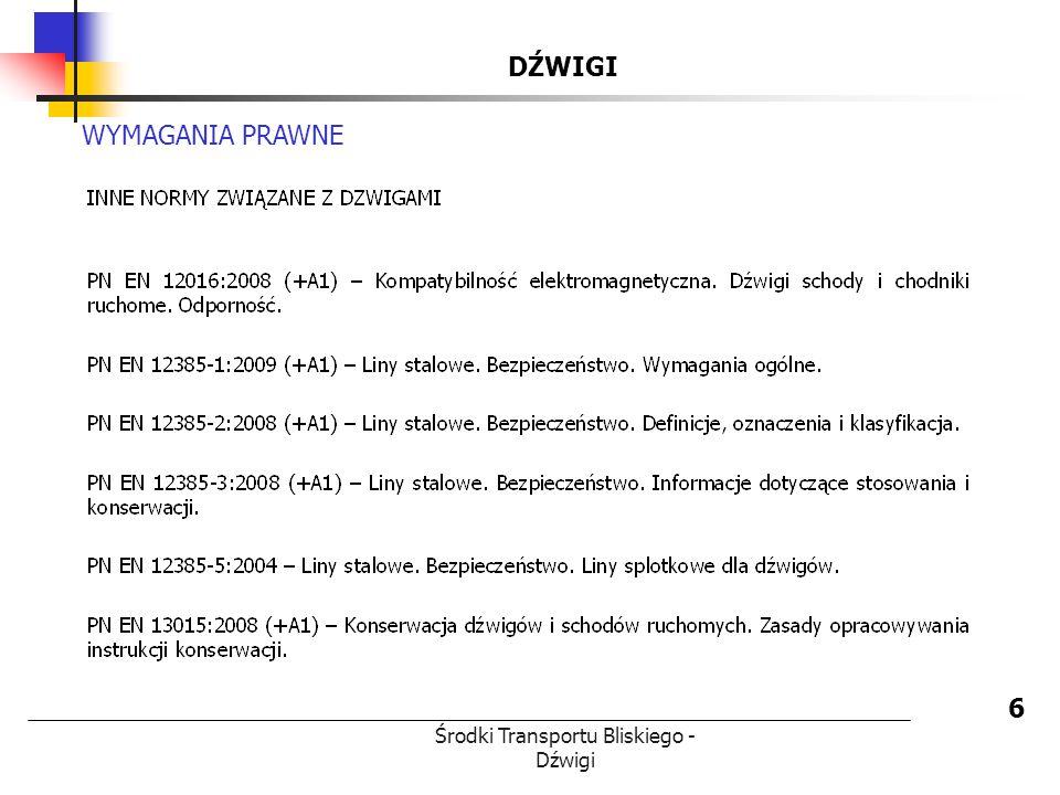Środki Transportu Bliskiego - Dźwigi DŹWIGI 7 WYMAGANIA PRAWNE