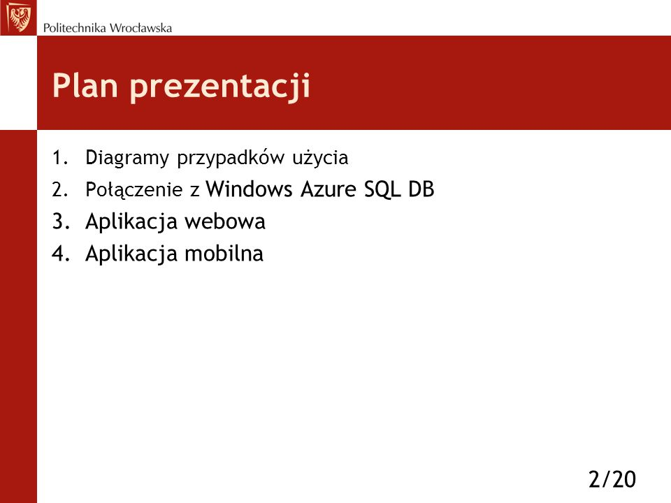 Plan prezentacji 1.Diagramy przypadków użycia 2.Połączenie z Windows Azure SQL DB 3.Aplikacja webowa 4.Aplikacja mobilna 2/20