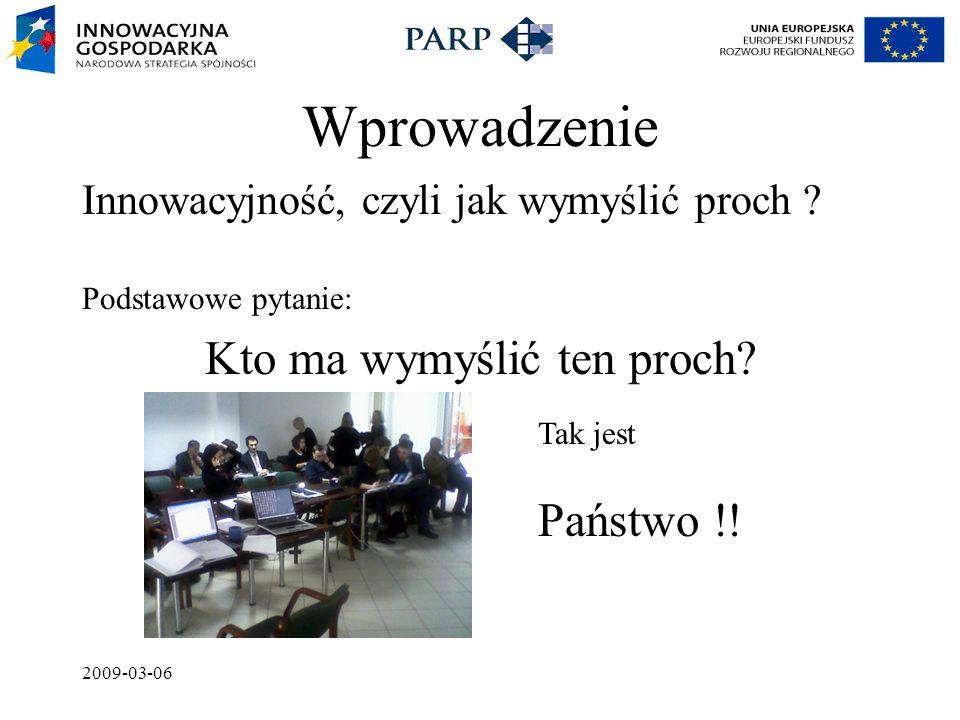2009-03-06 Dlaczego Państwo jesteście najlepszym źródłem innwacyjności Najlepsza teoria bez praktyki jest jałowa.