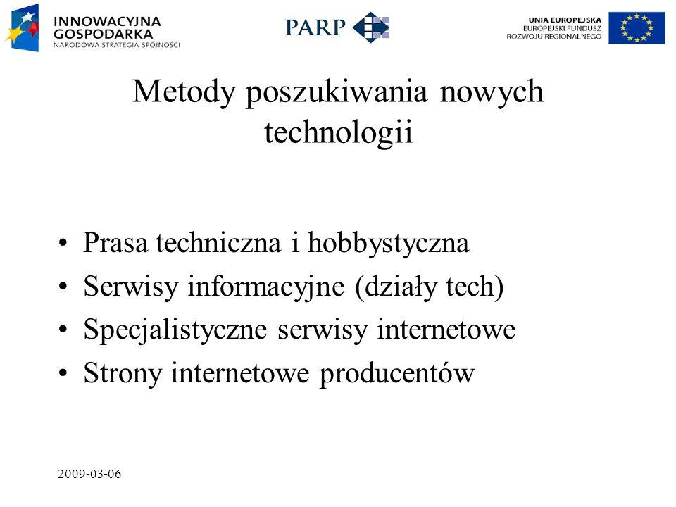 2009-03-06 Metody poszukiwania nowych technologii Prasa techniczna i hobbystyczna Serwisy informacyjne (działy tech) Specjalistyczne serwisy internetowe Strony internetowe producentów