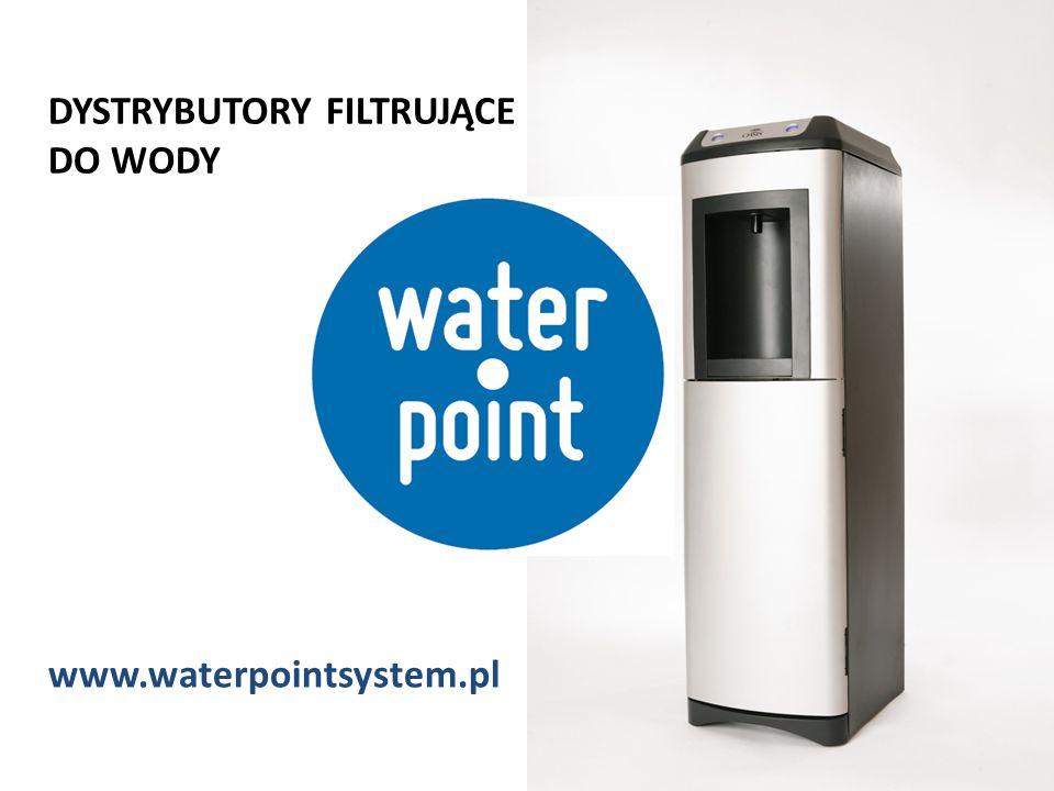 DYSTRYBUTORY FILTRUJĄCE DO WODY www.waterpointsystem.pl