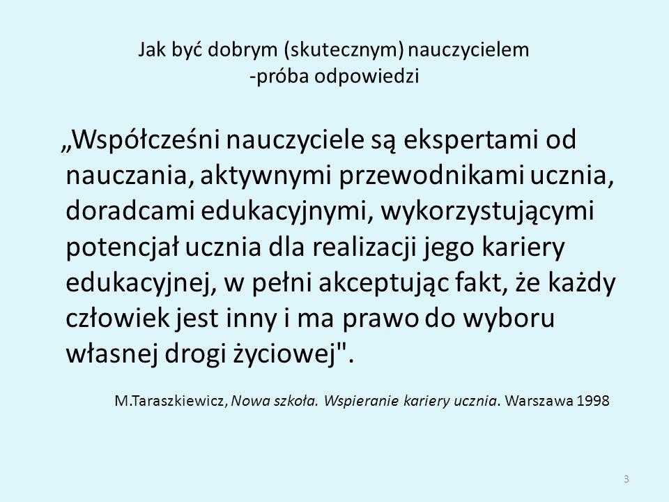 Jak być dobrym (skutecznym) nauczycielem -próba odpowiedzi Wawryk (1991) przeprowadziła mini sondaż wśród młodzieży liceum ogólnokształcącego w Szczecinie uzyskując interesujący materiał.
