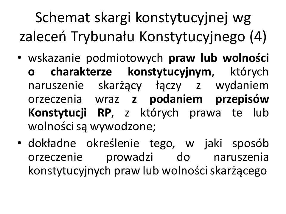 Schemat skargi konstytucyjnej wg zaleceń Trybunału Konstytucyjnego (4) wskazanie podmiotowych praw lub wolności o charakterze konstytucyjnym, których