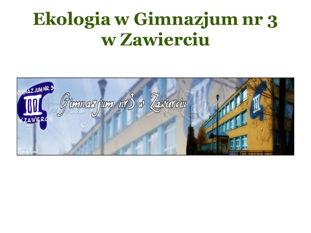 Ekologia w Gimnazjum nr 3 w Zawierciu