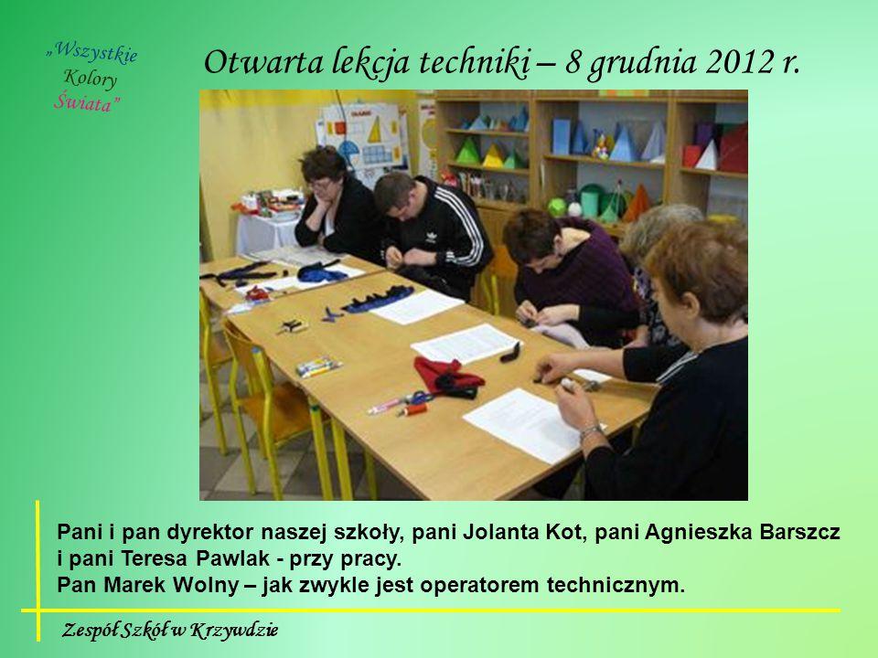 """Zespół Szkół w Krzywdzie """"Wszystkie Kolory Świata Otwarta lekcja techniki – 8 grudnia 2012 r."""
