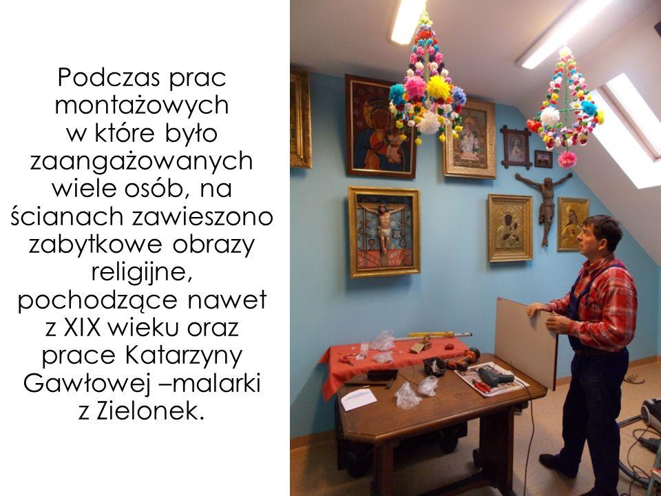 Podczas prac montażowych w które było zaangażowanych wiele osób, na ścianach zawieszono zabytkowe obrazy religijne, pochodzące nawet z XIX wieku oraz