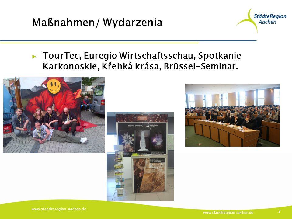 www.staedteregion-aachen.de Maßnahmen/ Wydarzenia www.staedteregion-aachen.de 7 ▶ TourTec, Euregio Wirtschaftsschau, Spotkanie Karkonoskie, Křehká krása, Brüssel-Seminar.