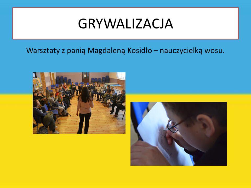 GRYWALIZACJA Warsztaty z panią Magdaleną Kosidło – nauczycielką wosu.