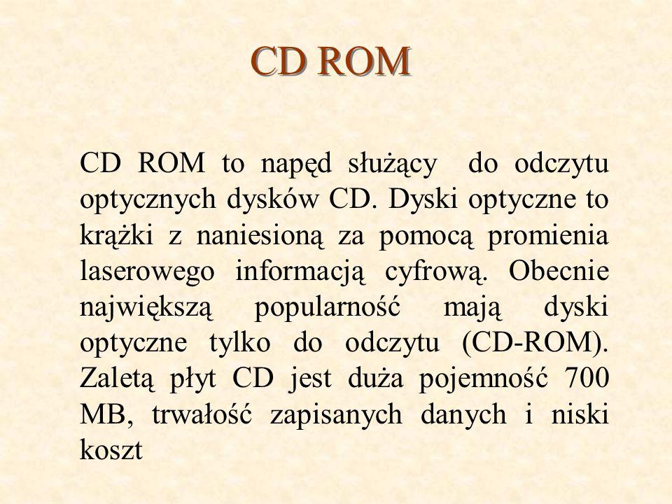 CD ROM CD ROM to napęd służący do odczytu optycznych dysków CD.