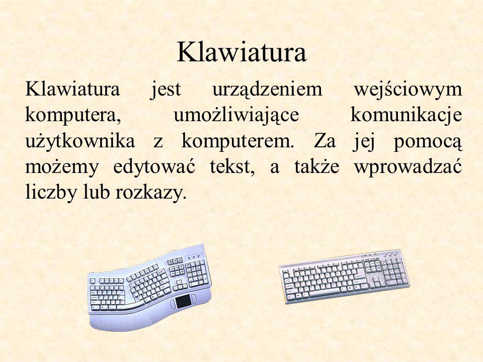 Klawiatura Klawiatura jest urządzeniem wejściowym komputera, umożliwiające komunikacje użytkownika z komputerem.