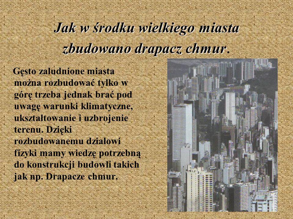 Jak w środku wielkiego miasta zbudowano drapacz chmur Jak w środku wielkiego miasta zbudowano drapacz chmur.