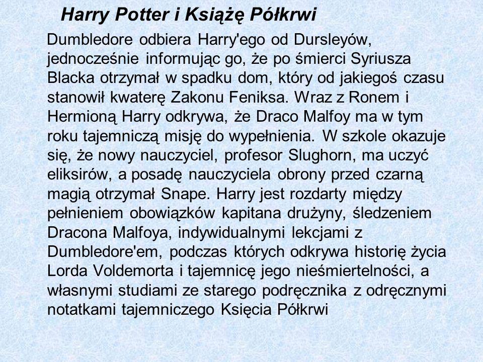 Harry Potter i Książę Półkrwi Dumbledore odbiera Harry'ego od Dursleyów, jednocześnie informując go, że po śmierci Syriusza Blacka otrzymał w spadku d