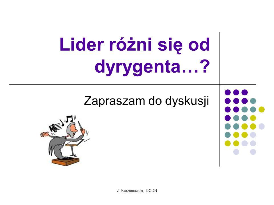 Z. Korzeniewski, DODN Lider różni się od dyrygenta…? Zapraszam do dyskusji
