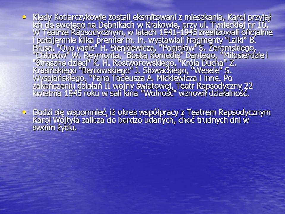 Kiedy Kotlarczykowie zostali eksmitowani z mieszkania, Karol przyjął ich do swojego na Dębnikach w Krakowie, przy ul.