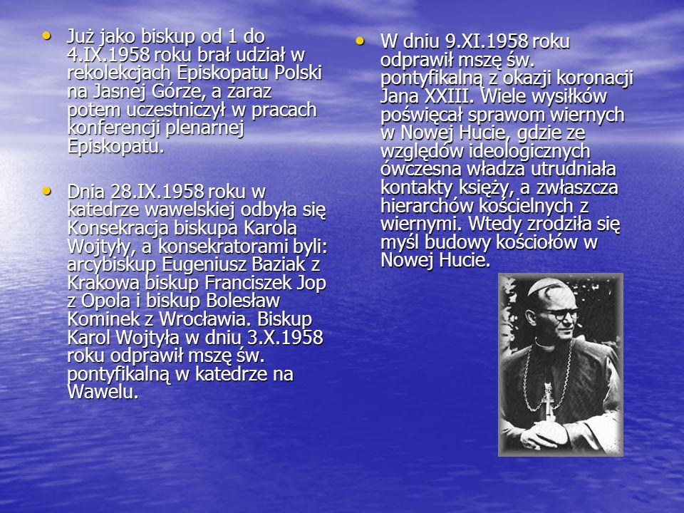 Już jako biskup od 1 do 4.IX.1958 roku brał udział w rekolekcjach Episkopatu Polski na Jasnej Górze, a zaraz potem uczestniczył w pracach konferencji plenarnej Episkopatu.