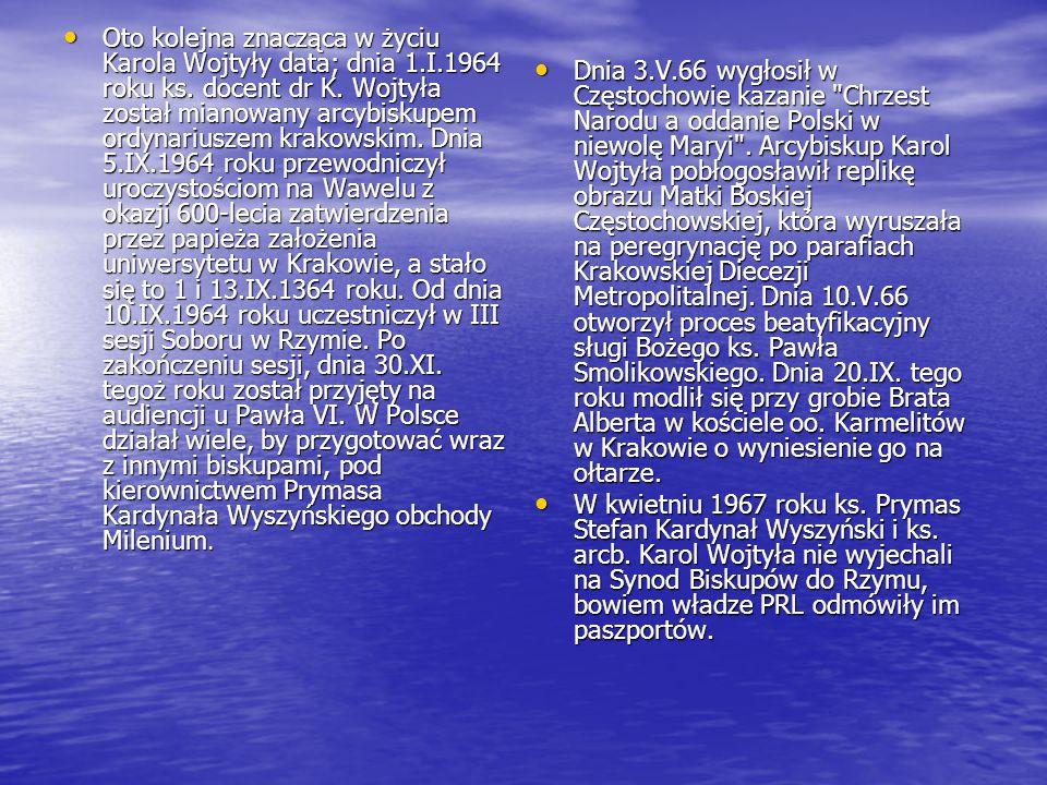 Oto kolejna znacząca w życiu Karola Wojtyły data; dnia 1.I.1964 roku ks.