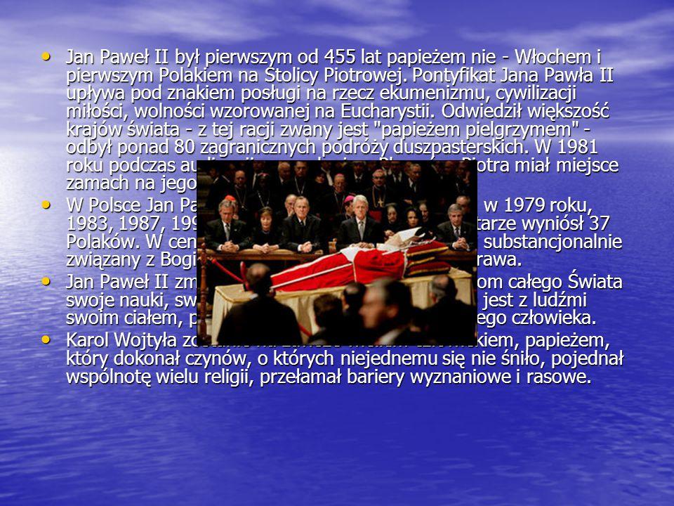 Jan Paweł II był pierwszym od 455 lat papieżem nie - Włochem i pierwszym Polakiem na Stolicy Piotrowej.