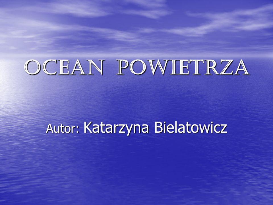 OCEAN POWIETRZA Autor: Katarzyna Bielatowicz
