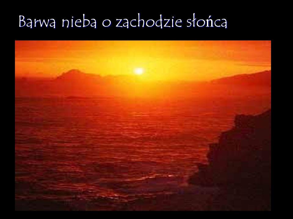 Złudzenia optyczne w przyrodzie Złudzenia optyczne w przyrodzie Barwa nieba o zachodzie Słońca w czasie zachodu Słońce ma barwę czerwonobrunatną, nato