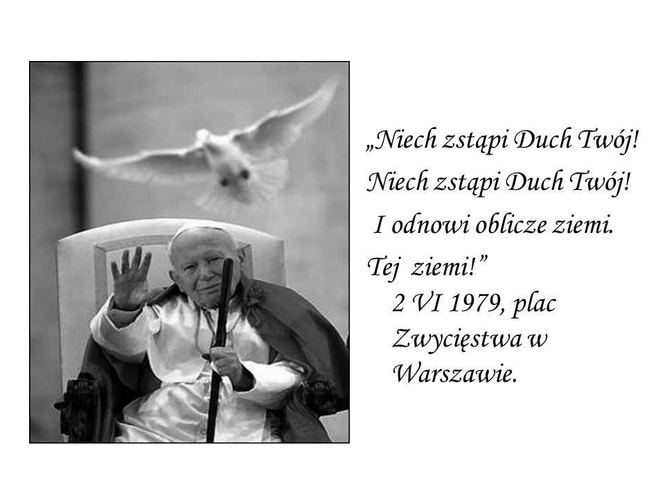 """""""Niech zstąpi Duch Twój! Niech zstąpi Duch Twój! I odnowi oblicze ziemi. Tej ziemi!"""" 2 VI 1979, plac Zwycięstwa w Warszawie."""