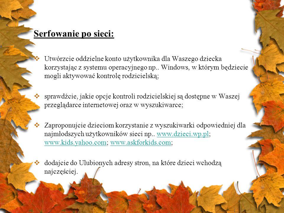 Serfowanie po sieci:  Utwórzcie oddzielne konto użytkownika dla Waszego dziecka korzystając z systemu operacyjnego np.. Windows, w którym będziecie m