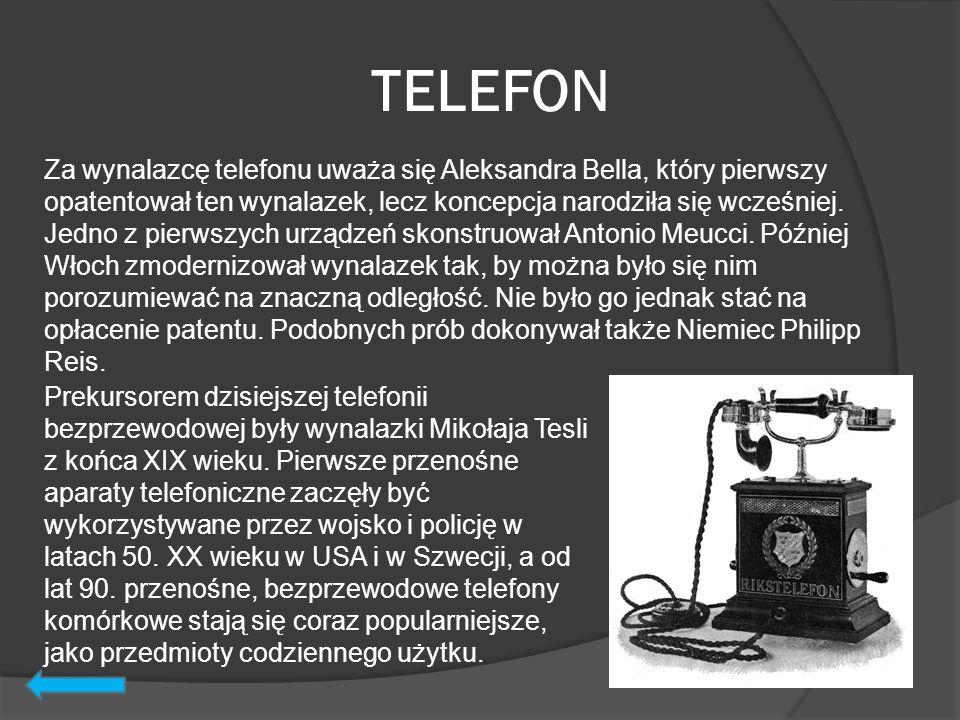 TELEFON Za wynalazcę telefonu uważa się Aleksandra Bella, który pierwszy opatentował ten wynalazek, lecz koncepcja narodziła się wcześniej. Jedno z pi
