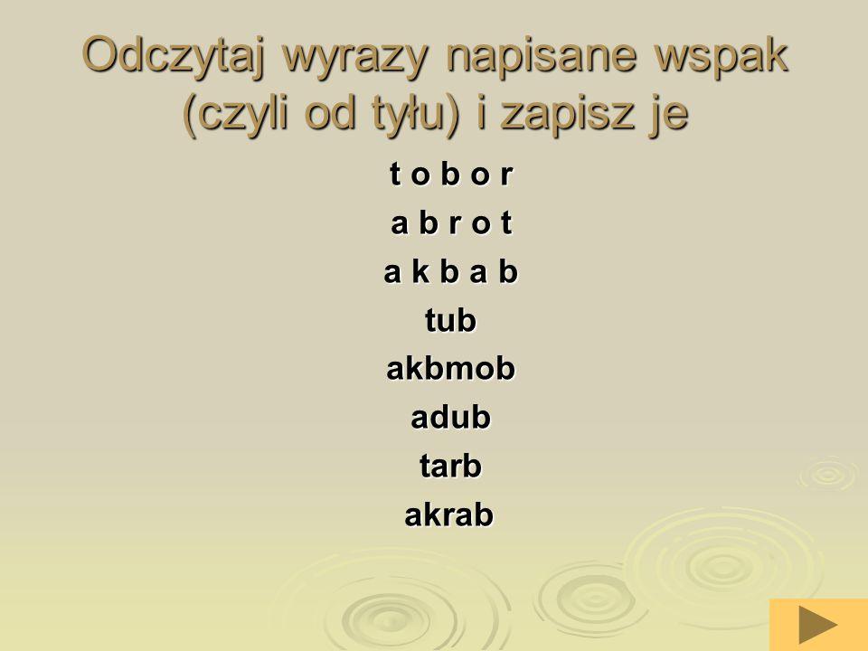 6 Wykreśl litery tworzące nazwy rysunków.