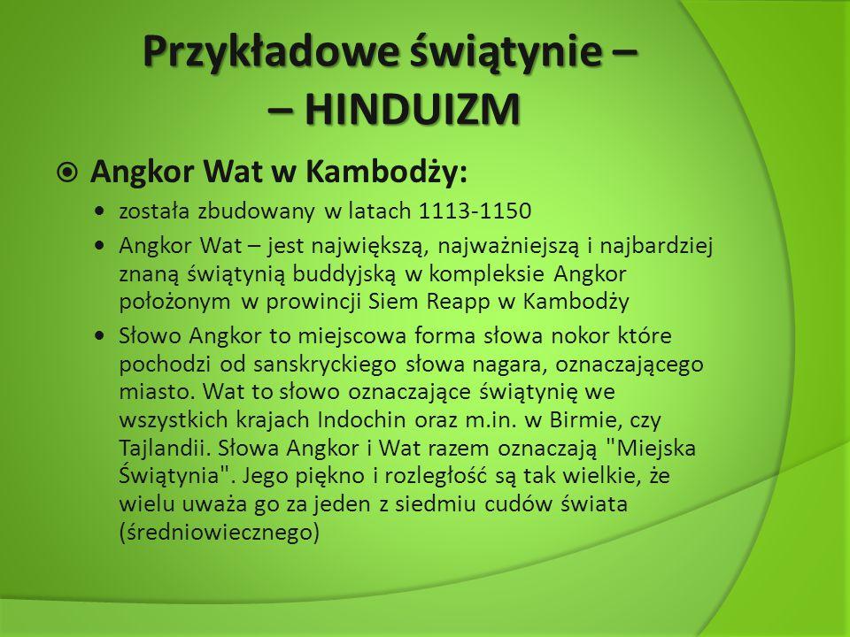 Przykładowe świątynie – – HINDUIZM  Angkor Wat w Kambodży:
