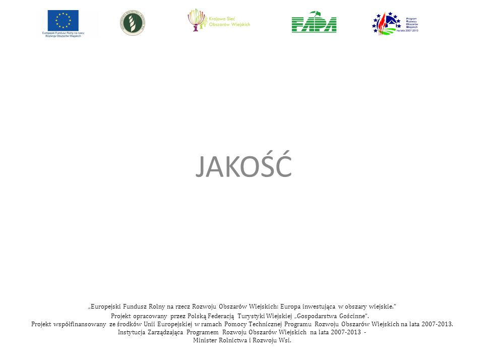 """""""Europejski Fundusz Rolny na rzecz Rozwoju Obszarów Wiejskich: Europa inwestująca w obszary wiejskie. Projekt opracowany przez Polską Federacją Turystyki Wiejskiej """"Gospodarstwa Gościnne ."""