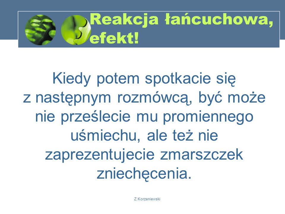 Z.Korzeniewski Reakcja łańcuchowa, efekt.
